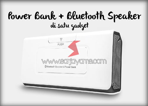 Power Bank + Bluetooth Speaker di dalam satu gadget